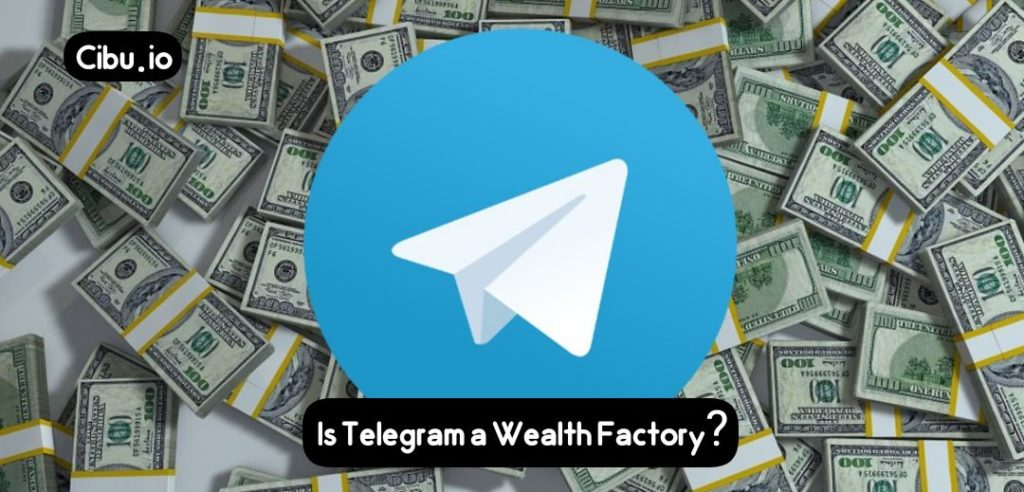 Is Telegram a Wealth Factory?