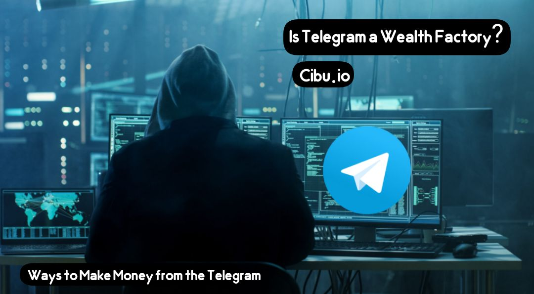 Is Telegram a Wealth Factory? make money from the telegram