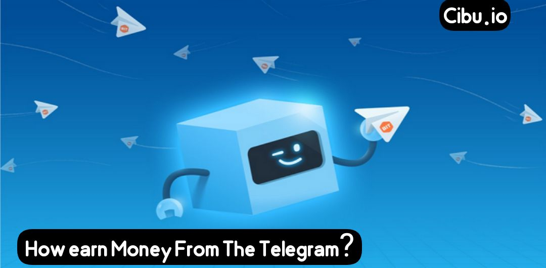 How earn Money From The Telegram?