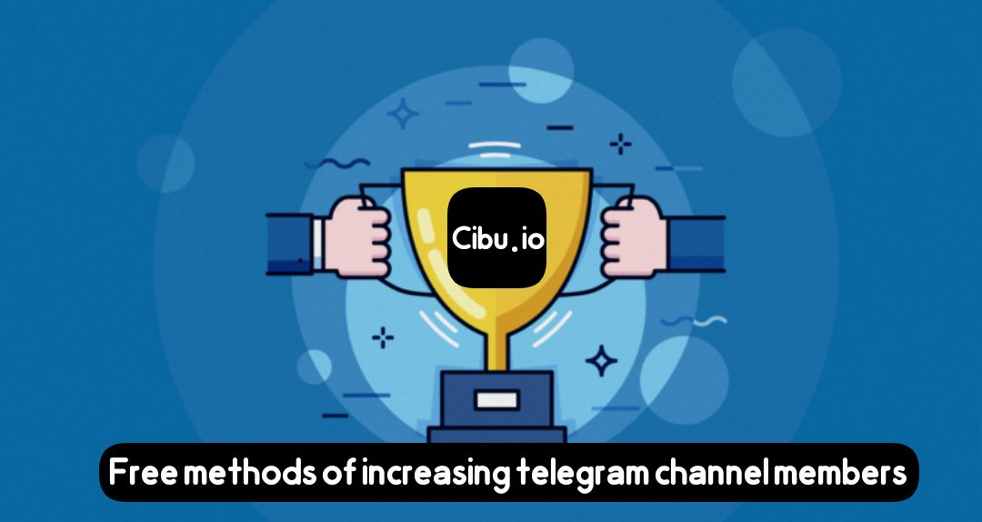 Free methods of increasing telegram channel members