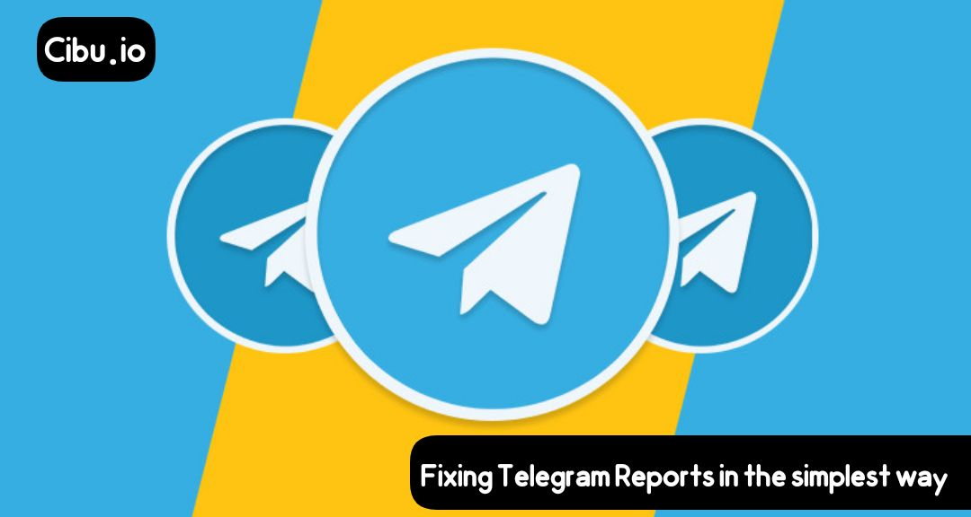 Fixing Telegram Reports in the simplest way