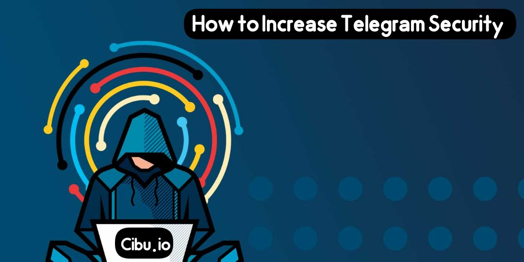 How to Increase Telegram Security