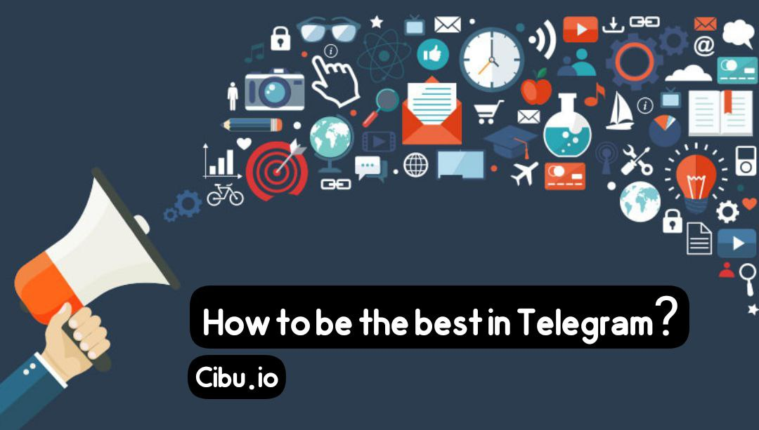 How to be the best in Telegram?