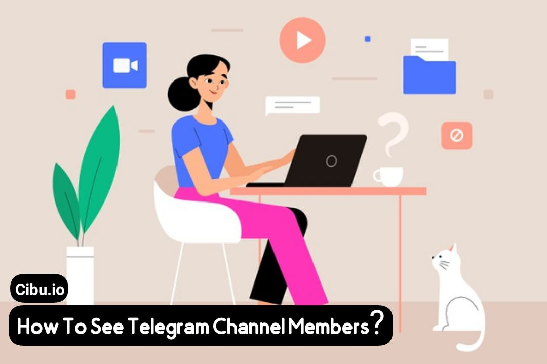 How To See Telegram Channel Members?