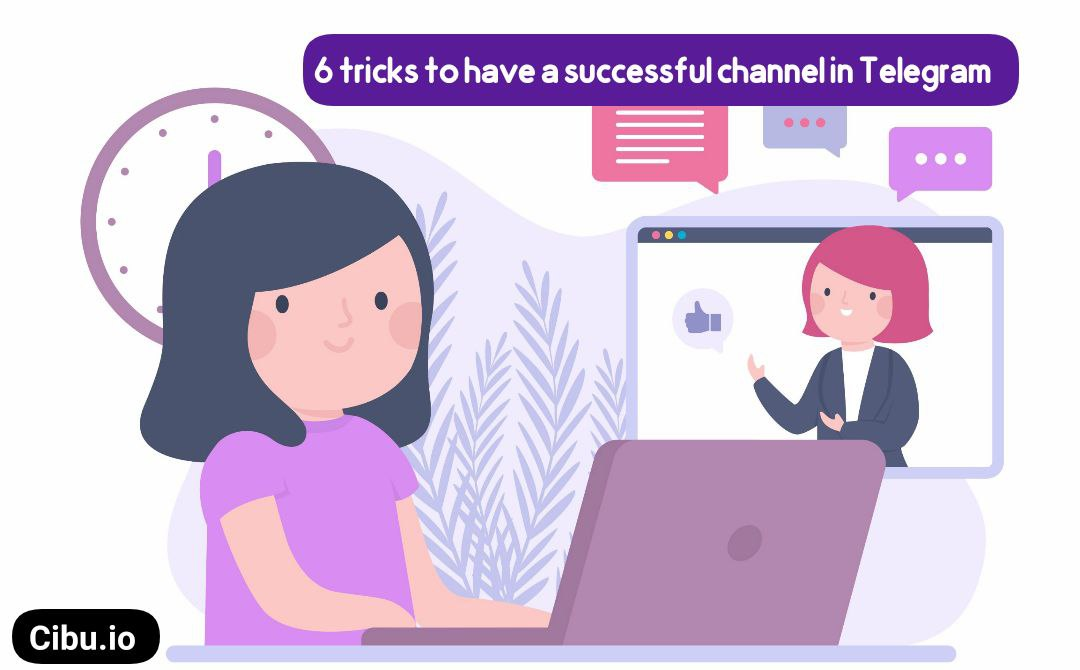 6 tricks to have a successful channel in Telegram